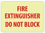 Glow in the Dark FIRE EXTINGUISHER DO NOT BLOCK Sign - 7 X 10 - Pressure Sensitive Vinyl or Rigid Plastic