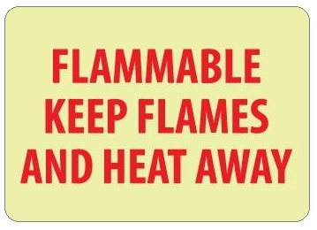 Glow in the Dark FLAMMABLE KEEP FLAMES AND HEAT AWAY Sign - 7 X 10 - Pressure Sensitive Vinyl or Rigid Plastic