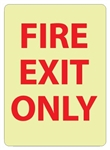 Glow in the Dark FIRE EXIT ONLY Signs - 14 X 10  - Pressure Sensitive Vinyl or Rigid Plastic