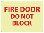 Glow in the Dark FIRE DOOR DO NOT BLOCK Sign - 10 X 14 - Pressure Sensitive Vinyl or Rigid Plastic