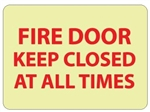 Glow in the Dark FIRE DOOR KEEP CLOSED AT ALL TIMES Sign - 10 X 14 - Pressure Sensitive Sinyl or Rigid Plastic