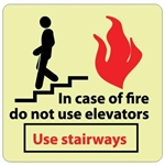 Glow in the Dark IN CASE OF FIRE DO NOT USE ELEVATORS USE STAIRWAYS Sign - 7 X 7 - Pressure Sensitive Vinyl or Rigid Plastic