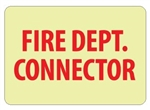 Glow in the Dark FIRE DEPARTMENT CONNECTOR Sign - 7 X 10 - Pressure Sensitive Vinyl or Rigid Plastic