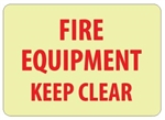 Glow in the Dark FIRE EQUIPMENT KEEP CLEAR Sign - 7 X 10 - Pressure Sensitive Vinyl or Rigid Plastic