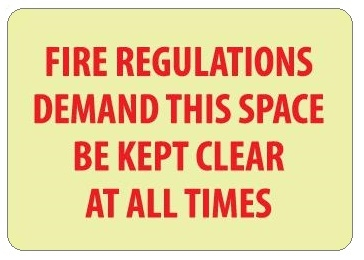 Glow in the Dark FIRE REGULATIONS DEMAND SPACE KEPT CLEAR AT ALL TIMES Sign - 7 X 10 - Pressure Sensitive Vinyl or Rigid Plastic