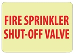 Glow in the Dark FIRE SPRINKLER SHUT-OFF VALVE Sign - 10 X 14 - Pressure Sensitive Vinyl or Rigid Plastic