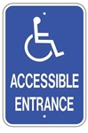Handicapped Accessible Entrance Sign - 12 X 18 Reflective on .80 Aluminum, Top and Bottom mounting holes