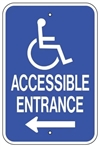 Handicapped Accessible Entrance Sign with left arrow - 12 X 18 - Type I Reflective on .80 Aluminum, Top and Bottom mounting holes