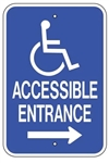 Handicapped Accessible Entrance Sign with right arrow - 12 X 18 - Reflective on .80 Aluminum, Top and Bottom mounting holes
