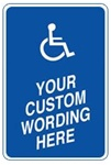 ADA CUSTOM HANDICAPPED PARKING Sign - Add Your Legend - 12 X 18 - Reflective, Aluminum, Top and Bottom mounting holes