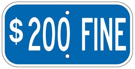 Handicapped Parking $200.00 Fine Sign - 12 X 6 - Type I Reflective .080 Aluminum, Top and Bottom mounting holes.