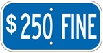 Handicapped Parking $250.00 Fine Sign - 12 X 6 - Type I Reflective .080 Aluminum, Top and Bottom mounting holes.
