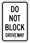 DO NOT BLOCK DRIVEWAY Sign - 12 X 18 – Reflective .080 Aluminum, visible day or night. Top and Bottom mounting holes