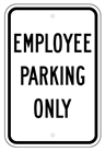 EMPLOYEE PARKING ONLY Sign 12 X 18 – Reflective .080 Aluminum, visible day or night. Top and Bottom mounting holes