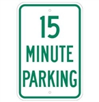 15 MINUTE PARKING Sign - 12 X 18 – Reflective .080 Aluminum, visible day or night. Top and Bottom mounting holes