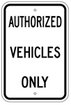 AUTHORIZED VEHICLES ONLY Traffic Sign - 12 X 18 – Reflective .080 Aluminum, visible day or night. Top and Bottom mounting holes.