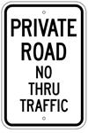 PRIVATE ROAD NO THRU TRAFFIC Sign - 12 X 18 – Reflective .080 Aluminum, visible day or night. Top and Bottom mounting holes