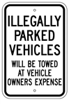 ILLEGALLY PARKED VEHICLES WILL BE TOWED AT VEHICLE OWNER'S EXPENSE Sign - 12 X 18 – Reflective .080 Aluminum, Visible day or night. Top and Bottom mounting holes.