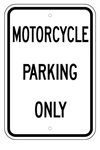 MOTORCYCLE PARKING ONLY Signs - 12 X 18 – Reflective .080 Aluminum, visible day or night. Top and Bottom mounting holes.