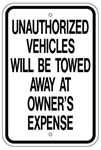 UNAUTHORIZED VEHICLES WILL BE TOWED AWAY AT OWNER'S EXPENSE Sign - 12 X 18 – Reflective .080 Aluminum, visible day or night. Top and Bottom mounting holes.
