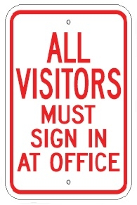 ALL VISITORS MUST SIGN IN AT OFFICE Sign - 12 X 18 – Reflective .080 Aluminum, visible day or night. Top and Bottom mounting holes.