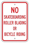 NO SKATEBOARDING ROLLERBLADING OR BICYCLE RIDING Sign - 12 X 18 – Reflective .080 Aluminum, visible day or night. Top and Bottom mounting holes.
