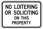 NO LOITERING OR SOLICITING ON THIS PROPERTY Sign – 12 X 18 Reflective .080 Aluminum, visible day or night. Top and Bottom mounting holes