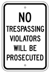 NO TRESPASSING VIOLATORS WILL BE PROSECUTED Sign - 12 X 18 – Reflective .080 Aluminum, visible day or night. Top and Bottom mounting holes.
