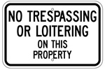 NO TRESPASSING OR LOITERING ON THIS PROPERTY Sign - 12 X 18 – Reflective .080 Aluminum, visible day or night. Top and Bottom mounting holes.
