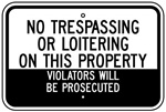 NO TRESPASSING OR LOITERING ON THIS PROPERTY VIOLATORS WILL BE PROSECUTED Sign - 12 X 18 – Reflective .080 Aluminum, visible day or night. Top and Bottom mounting holes.