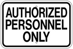 AUTHORIZED PERSONNEL ONLY Sign - 12 X 18 – Reflective .080 Aluminum, visible day or night. Top and Bottom mounting holes.