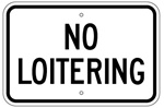 NO LOITERING Sign - 12 X 18 – Reflective .080 Aluminum, visible day or night. Top and Bottom mounting holes.