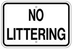 NO LITTERING Sign - 12 X 18 – Reflective .080 Aluminum, Visible day or night. Top and Bottom mounting holes.
