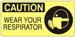 CAUTION WEAR YOUR RESPIRATOR (w/graphic) Sign, Choose from 5 X 12 or 7 X 17 Pressure Sensitive Vinyl, Plastic or Aluminum.