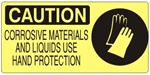 CAUTION CORROSIVE MATERIALS AND LIQUIDS USE HAND PROTECTION (w/graphic) Sign, Choose from 5 X 12 or 7 X 17 Pressure Sensitive Vinyl, Plastic or Aluminum.
