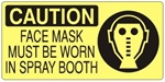 CAUTION FACE MASK MUST BE WORN IN SPRAY BOOTH (w/graphic) Sign, Choose from 5 X 12 or 7 X 17 Pressure Sensitive Vinyl, Plastic or Aluminum.