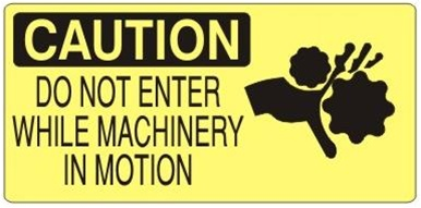 CAUTION DO NOT ENTER WHILE MACHINERY IN MOTION (w/graphic) Sign, Choose from 5 X 12 or 7 X 17 Pressure Sensitive Vinyl, Plastic or Aluminum.