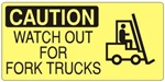 CAUTION WATCH OUT FOR FORK TRUCKS (Picto) Sign, Choose from 5 X 12 or 7 X 17 Pressure Sensitive Vinyl, Plastic or Aluminum.