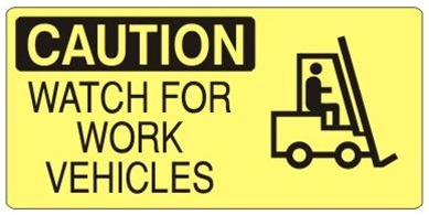 CAUTION WATCH FOR WORK VEHICLES (w/graphic) Sign, Choose from 5 X 12 or 7 X 17 Pressure Sensitive Vinyl, Plastic or Aluminum.