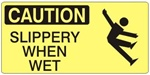 CAUTION SLIPPERY WHEN WET (w/graphic) Sign, Choose from 5 X 12 or 7 X 17 Pressure Sensitive Vinyl, Plastic or Aluminum.