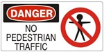 DANGER NO PEDESTRIAN TRAFFIC (w/graphic) Sign, Choose from 5 X 12 or 7 X 17 Pressure Sensitive Vinyl, Plastic or Aluminum.