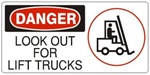 DANGER LOOK OUT FOR LIFT TRUCKS (w/graphic) Sign, Choose from 5 X 12 or 7 X 17 Pressure Sensitive Vinyl, Plastic or Aluminum.