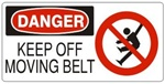 DANGER KEEP OFF MOVING BELT (w/graphic) Sign, Choose from 5 X 12 or 7 X 17 Pressure Sensitive Vinyl, Plastic or Aluminum.