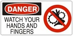 DANGER WATCH YOUR HANDS AND FINGERS (w/graphic) Sign, Choose from 5 X 12 or 7 X 17 Pressure Sensitive Vinyl, Plastic or Aluminum.