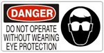 DANGER DO NOT OPERATE WITHOUT WEARING EYE PROTECTION (w/graphic) Sign, Choose from 5 X 12 or 7 X 17 Pressure Sensitive Vinyl, Plastic or Aluminum.