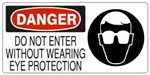 DANGER DO NOT ENTER WITHOUT WEARING EYE PROTECTION (w/graphic) Sign, Choose from 5 X 12 or 7 X 17 Pressure Sensitive Vinyl, Plastic or Aluminum.