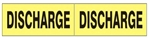 DISCHARGE Pipe Marker - STYLE C - For Pipes 2-1/2 to 6 outside diameter 2 Markers per card 2.25 X 6