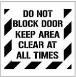 DO NOT BLOCK DOOR, KEEP AREA CLEAR AT ALL TIMES - Floor Marking Stencil - 24 x 24