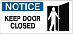 NOTICE KEEP DOOR CLOSED (w/graphic) Sign, Choose from 5 X 12 or 7 X 17 Pressure Sensitive Vinyl, Plastic or Aluminum.