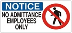 NOTICE NO ADMITTANCE EMPLOYEES ONLY (w/graphic) Sign, Choose from 5 X 12 or 7 X 17 Pressure Sensitive Vinyl, Plastic or Aluminum.